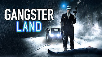 Gangster Land (2017) on Netflix in the UK